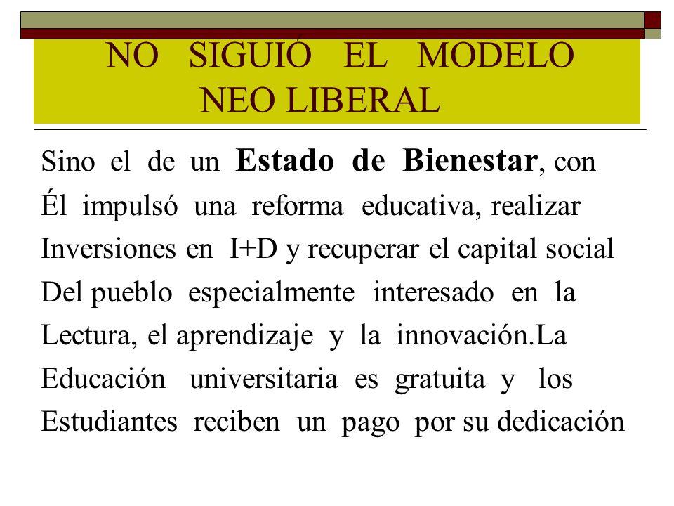 NO SIGUIÓ EL MODELO NEO LIBERAL