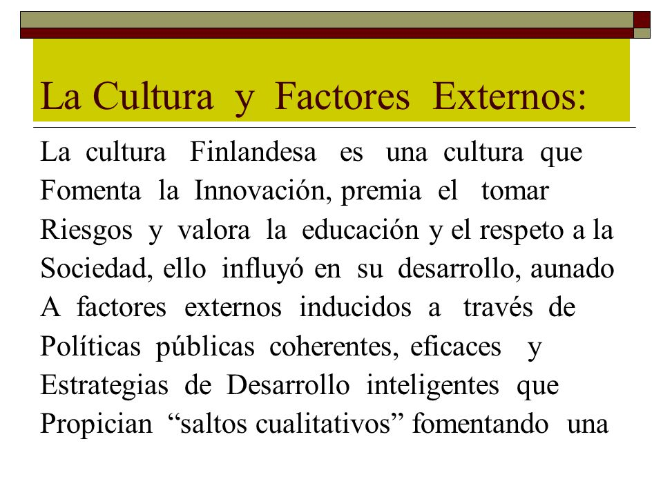 La Cultura y Factores Externos: