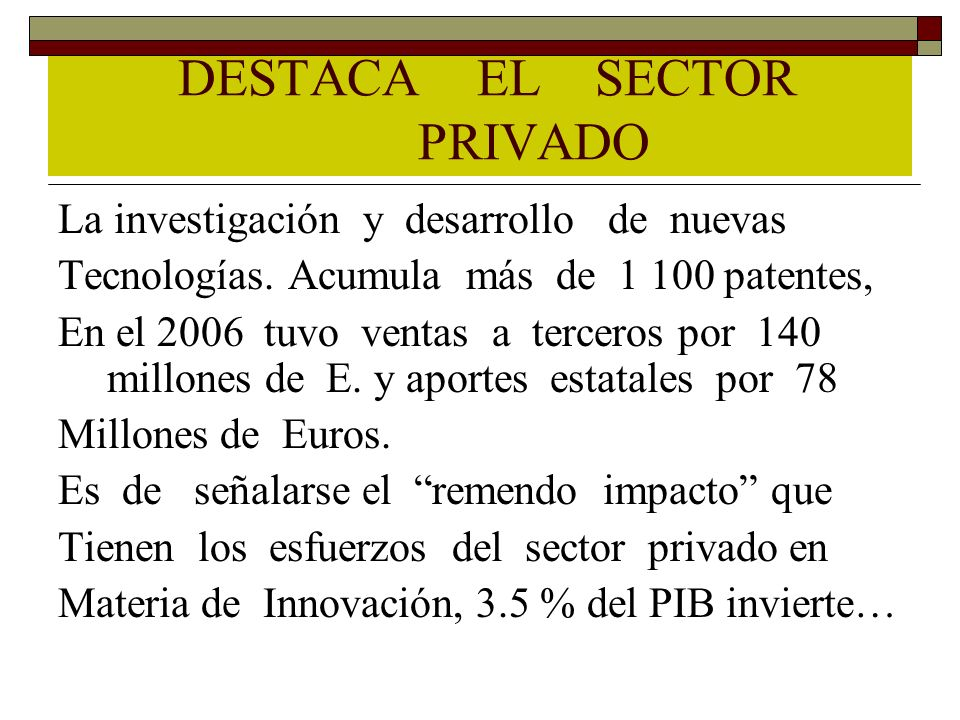 DESTACA EL SECTOR PRIVADO