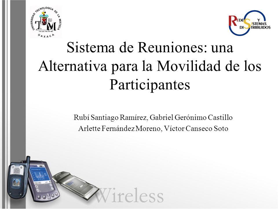 Sistema de Reuniones: una Alternativa para la Movilidad de los Participantes