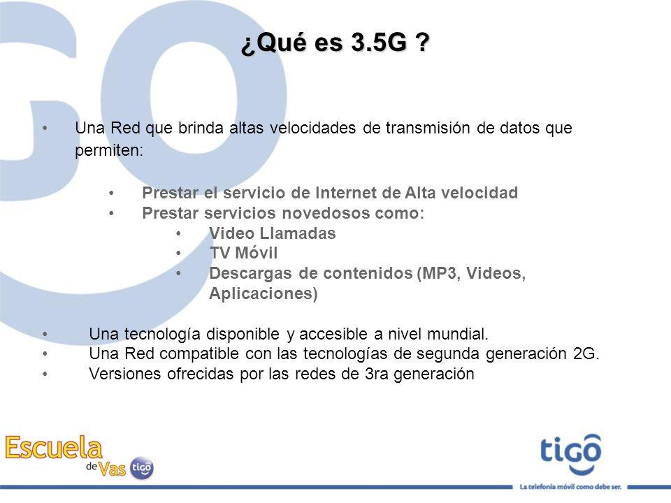 ¿Qué es 3.5G Una Red que brinda altas velocidades de transmisión de datos que permiten: Prestar el servicio de Internet de Alta velocidad.
