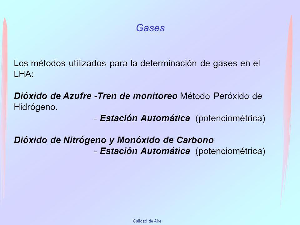 Gases Los métodos utilizados para la determinación de gases en el LHA: