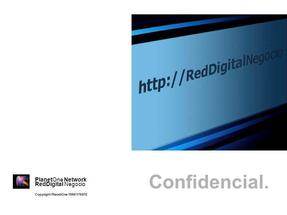 Confidencial. PlanetOne Network RedDigital Negocio