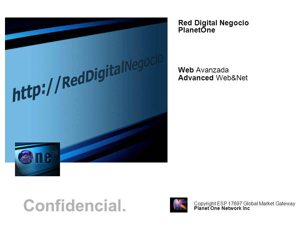 Confidencial. Red Digital Negocio PlanetOne Web Avanzada