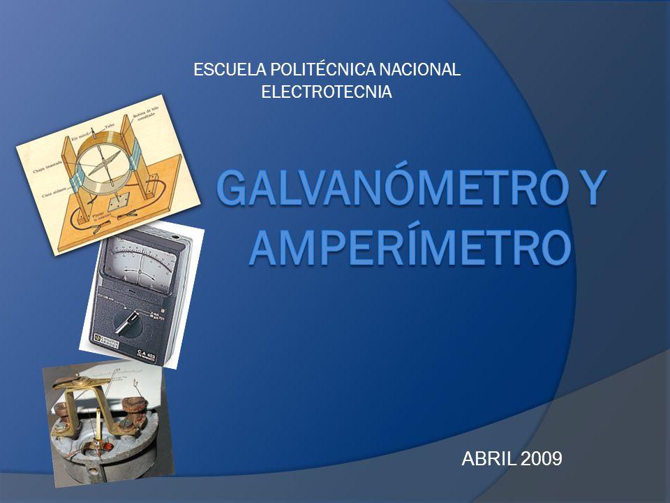 GALVANÓMETRO Y AMPERÍMETRO