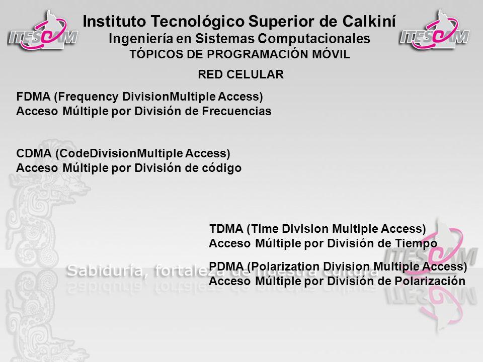 RED CELULAR FDMA (Frequency DivisionMultiple Access) Acceso Múltiple por División de Frecuencias. CDMA (CodeDivisionMultiple Access)