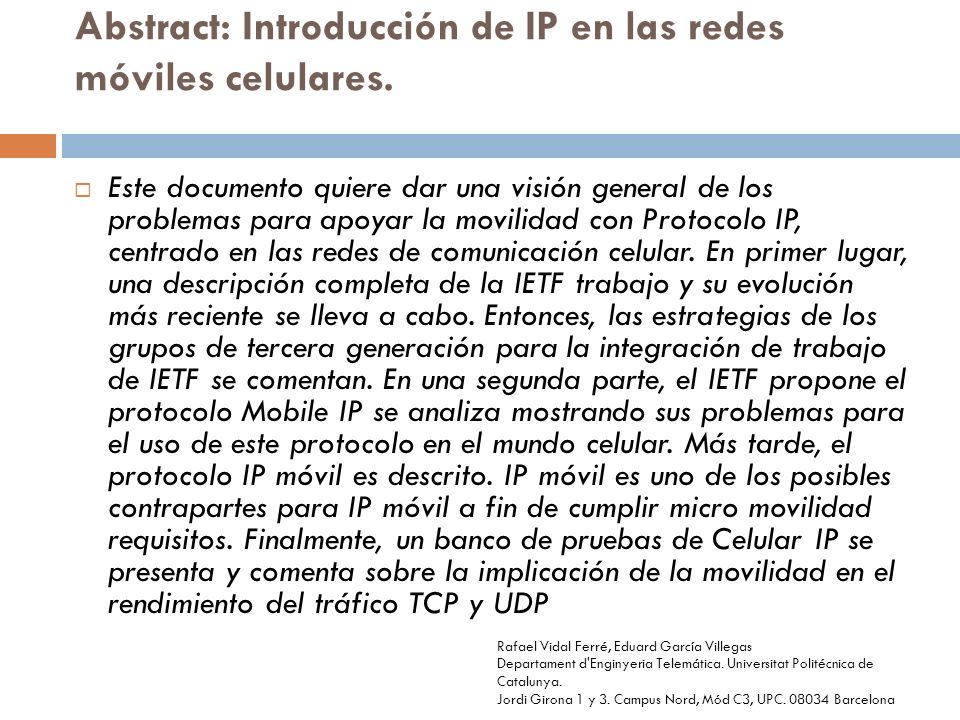 Abstract: Introducción de IP en las redes móviles celulares.