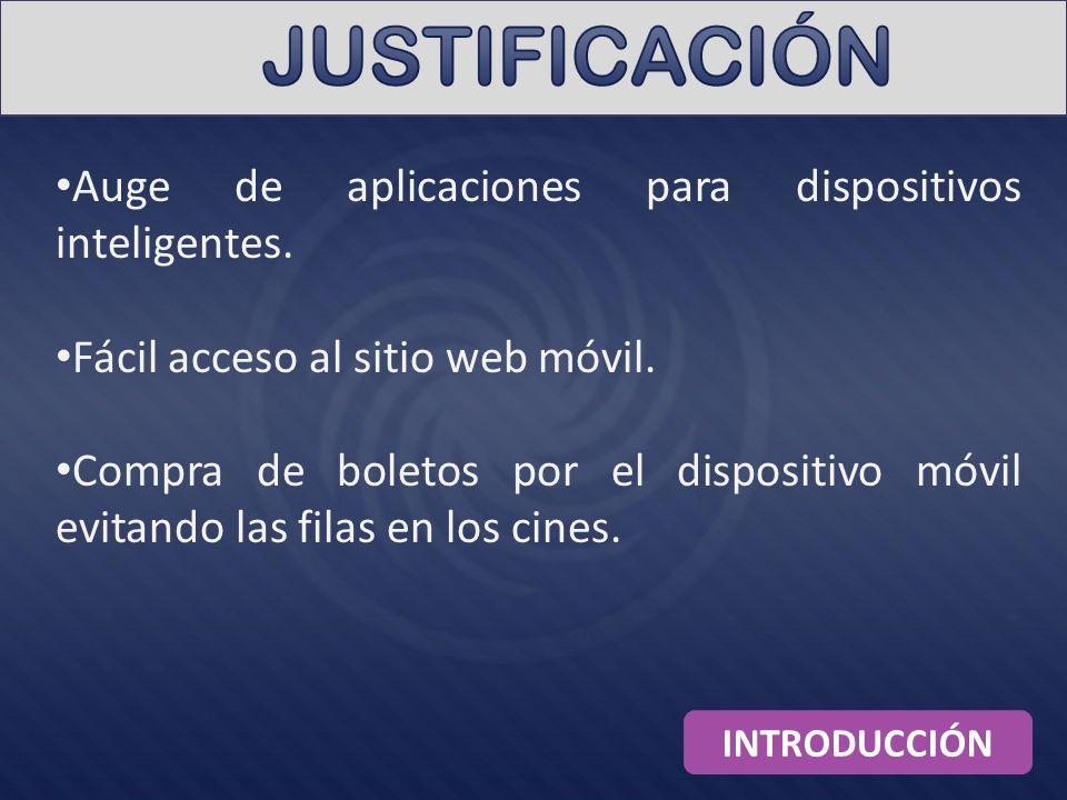 JUSTIFICACIÓN Auge de aplicaciones para dispositivos inteligentes.