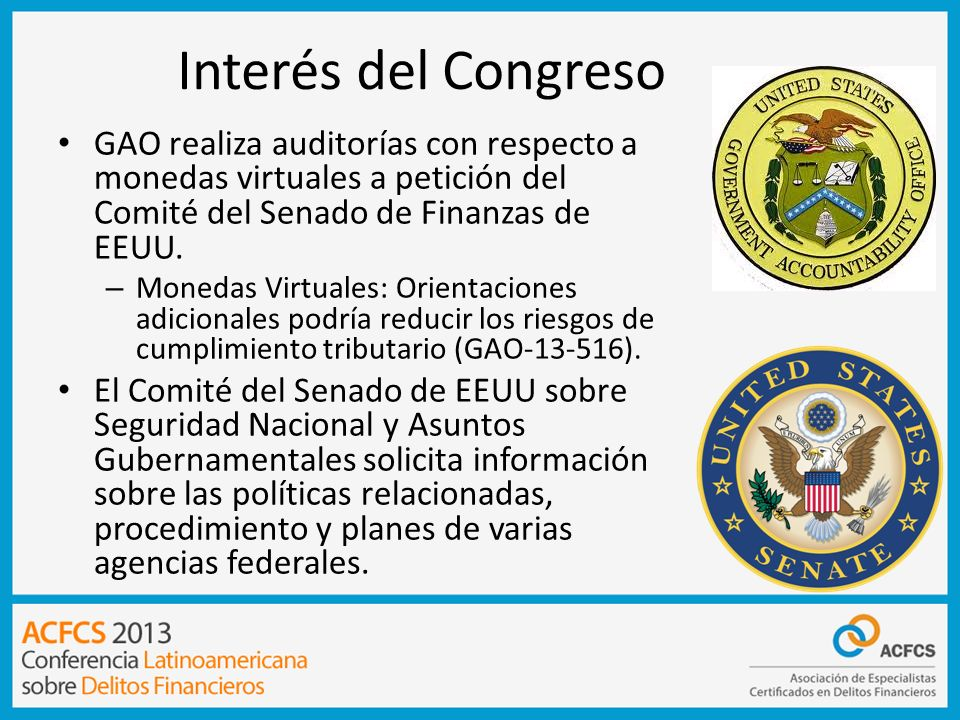 Interés del Congreso GAO realiza auditorías con respecto a monedas virtuales a petición del Comité del Senado de Finanzas de EEUU.
