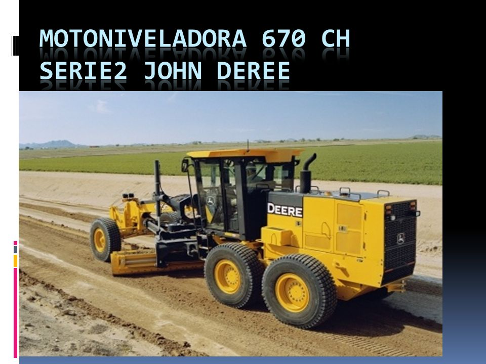 MOTONIVELADORA 670 CH SERIE2 JOHN DEREE