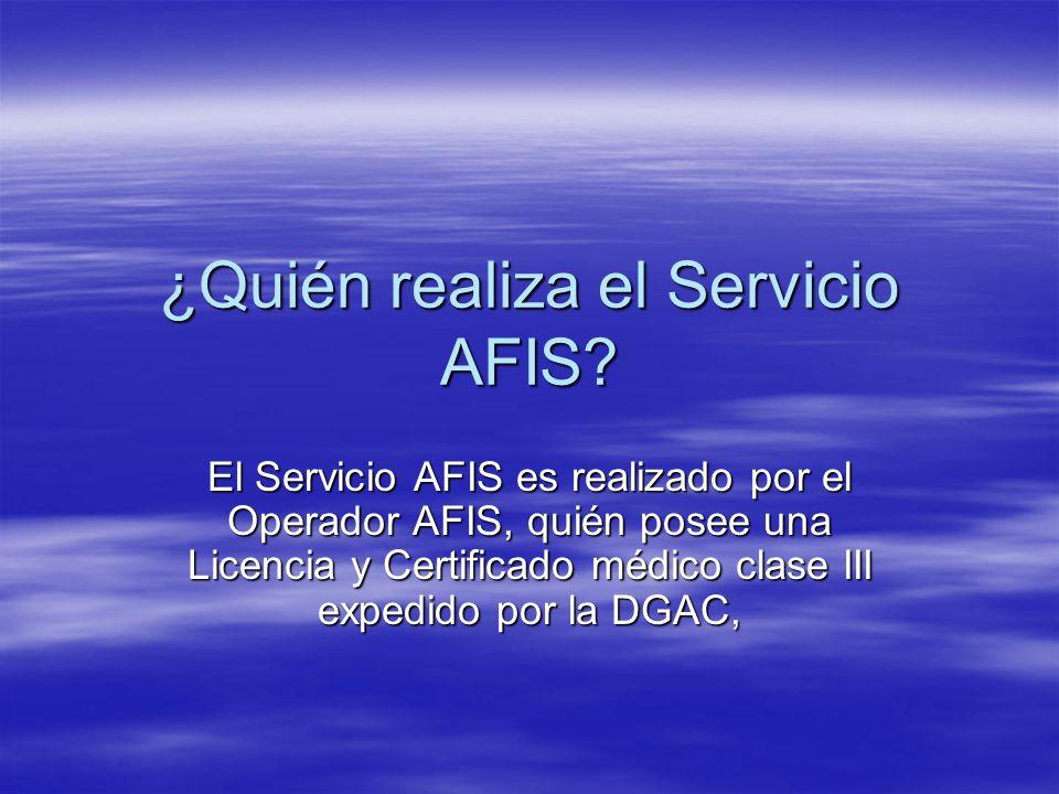 ¿Quién realiza el Servicio AFIS