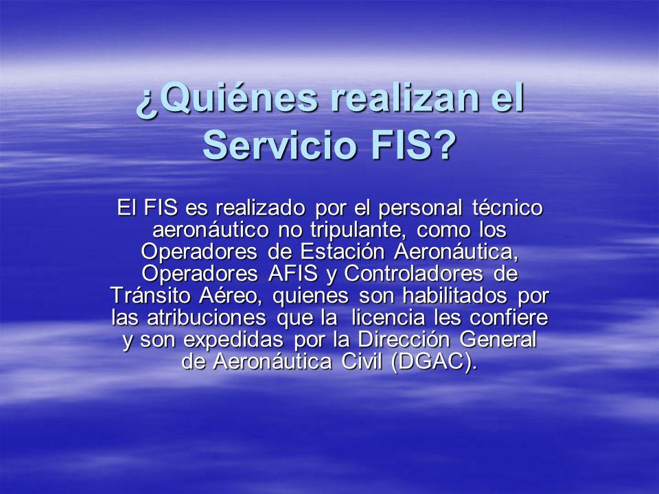 ¿Quiénes realizan el Servicio FIS