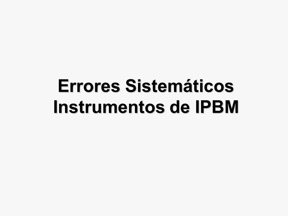 Errores Sistemáticos Instrumentos de IPBM