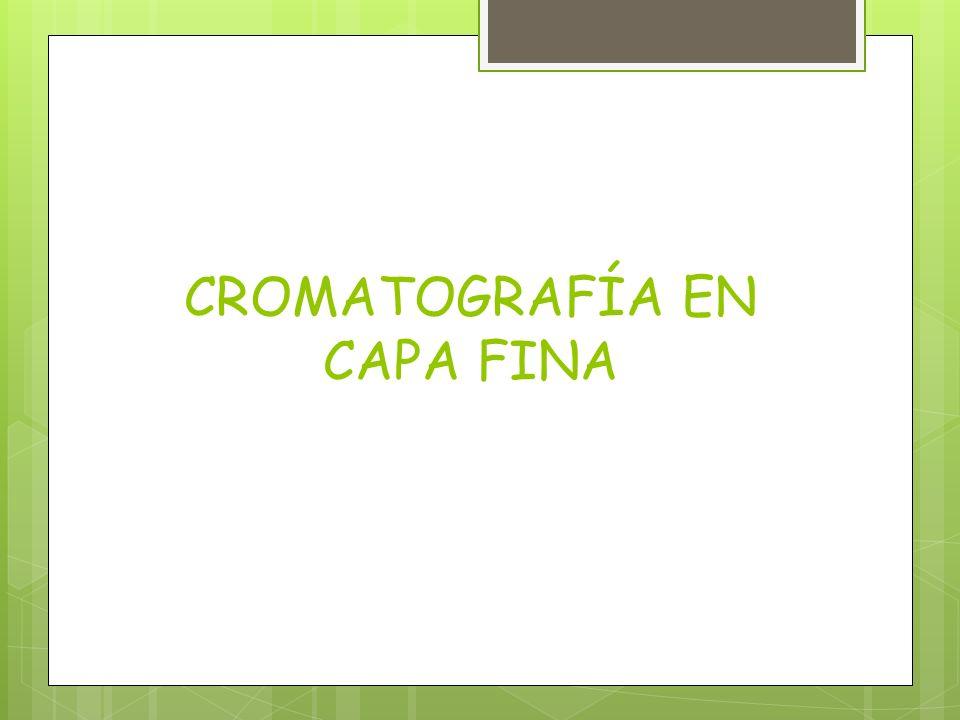 CROMATOGRAFÍA EN CAPA FINA