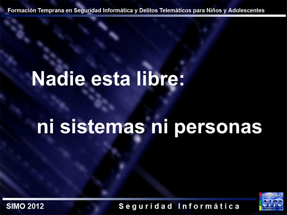 Nadie esta libre: ni sistemas ni personas