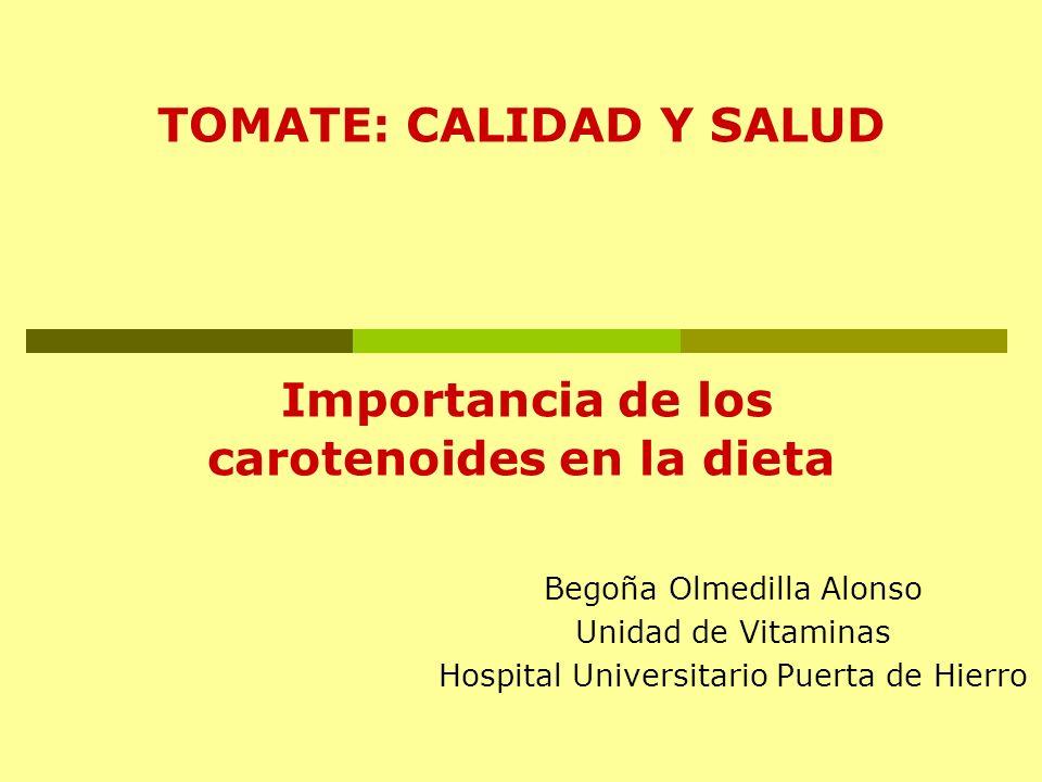 TOMATE: CALIDAD Y SALUD Importancia de los carotenoides en la dieta