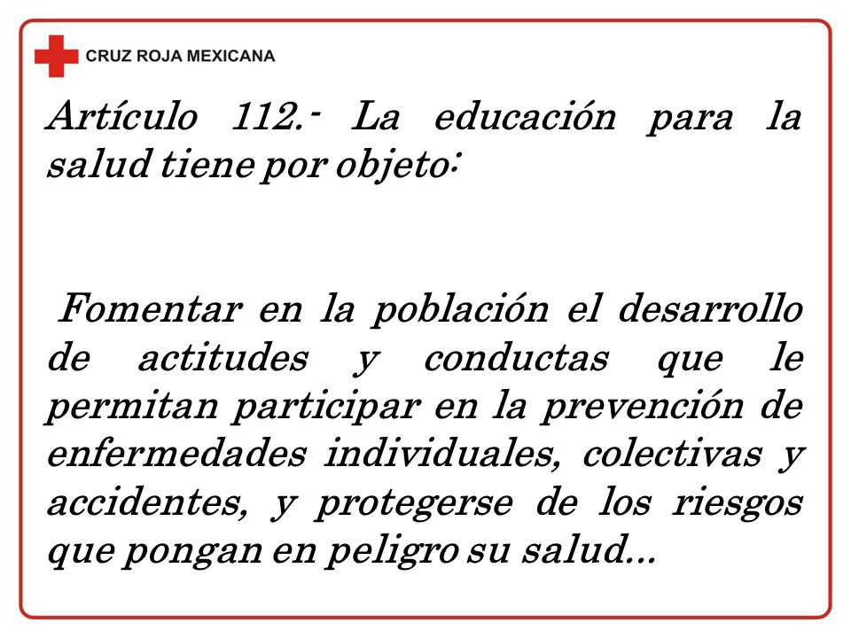 Artículo 112.- La educación para la salud tiene por objeto: