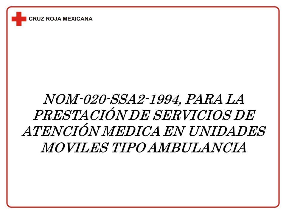 NOM-020-SSA2-1994, PARA LA PRESTACIÓN DE SERVICIOS DE ATENCIÓN MEDICA EN UNIDADES MOVILES TIPO AMBULANCIA