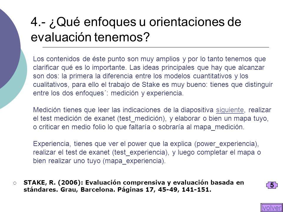 4.- ¿Qué enfoques u orientaciones de evaluación tenemos