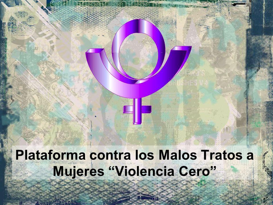Plataforma contra los Malos Tratos a Mujeres Violencia Cero