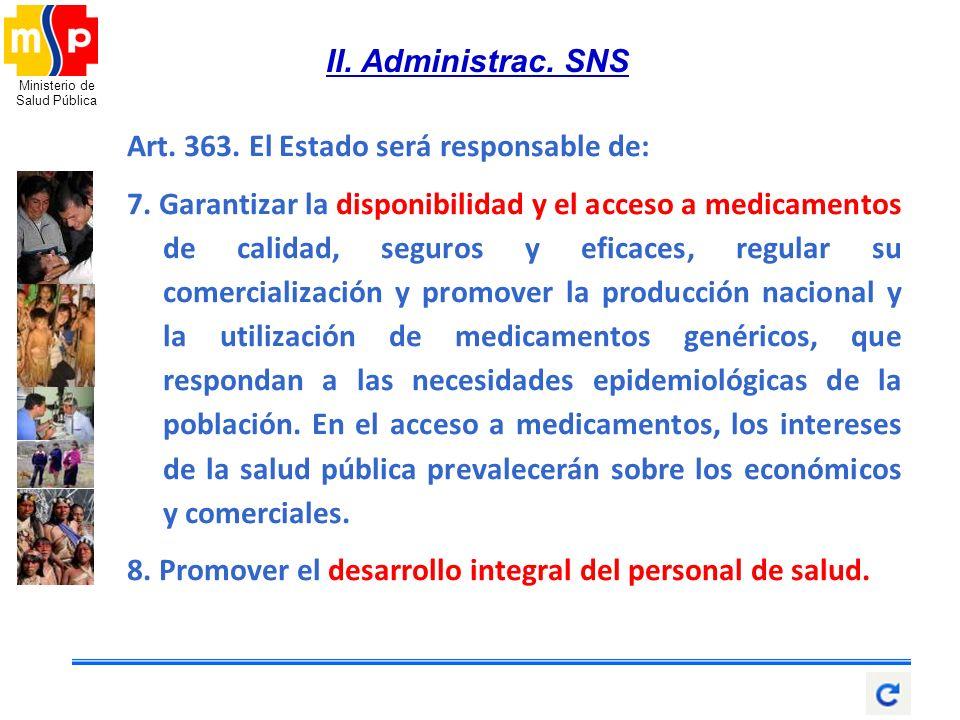 II. Administrac. SNS Art. 363. El Estado será responsable de: