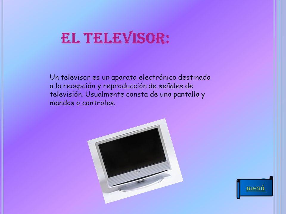 el televisor: