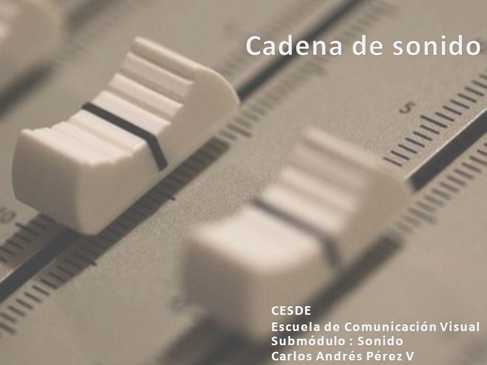 Cadena de sonido CESDE Escuela de Comunicación Visual