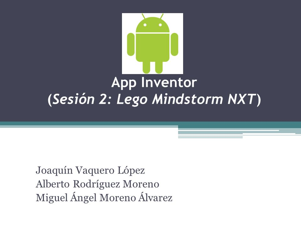 App Inventor (Sesión 2: Lego Mindstorm NXT)