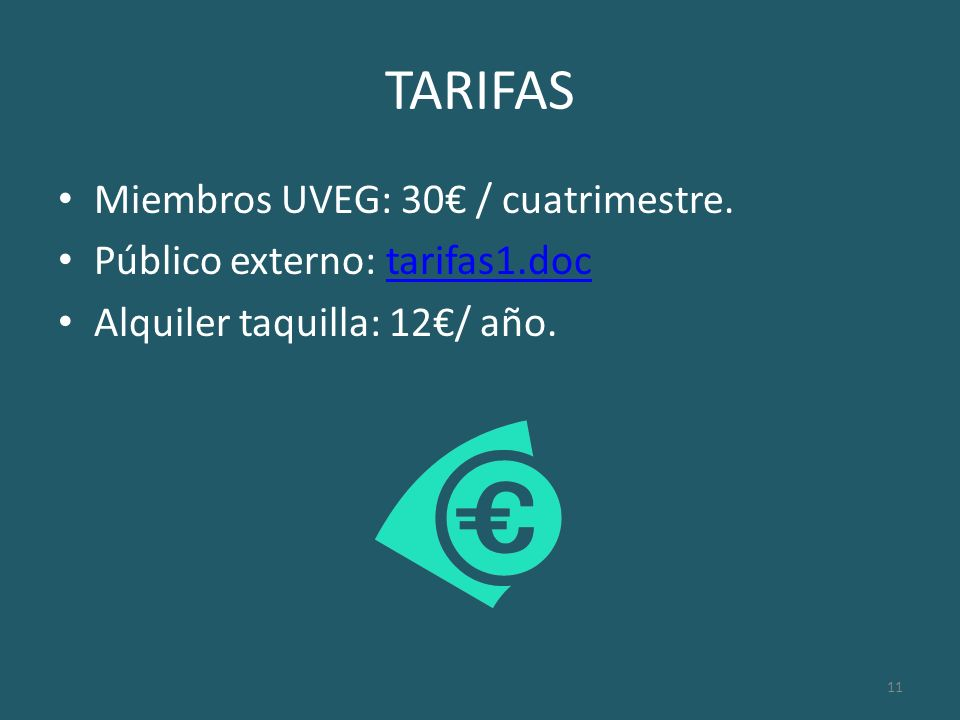 TARIFAS Miembros UVEG: 30€ / cuatrimestre.