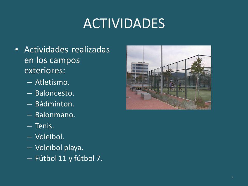 ACTIVIDADES Actividades realizadas en los campos exteriores: