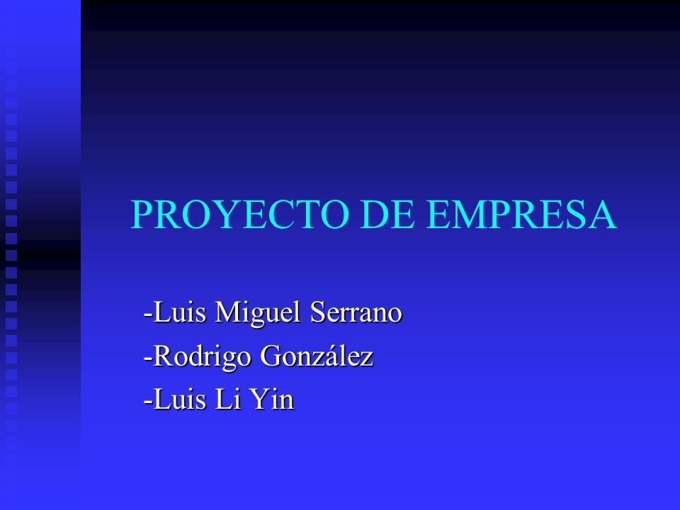 -Luis Miguel Serrano -Rodrigo González -Luis Li Yin
