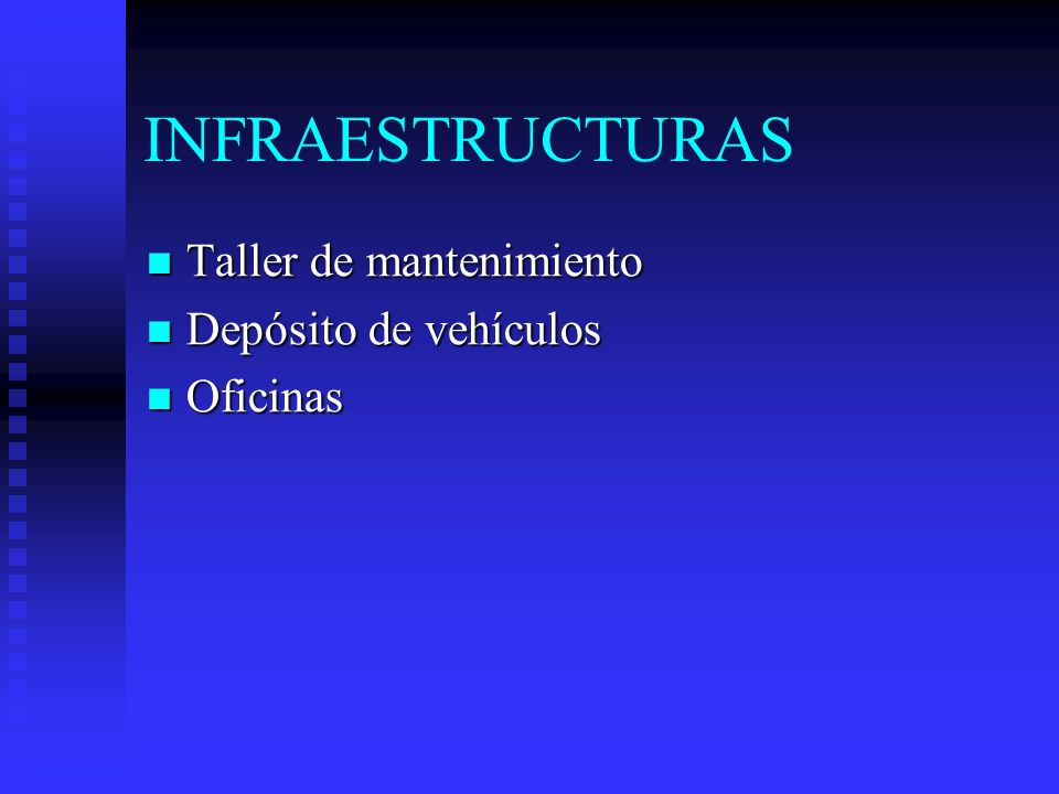 INFRAESTRUCTURAS Taller de mantenimiento Depósito de vehículos