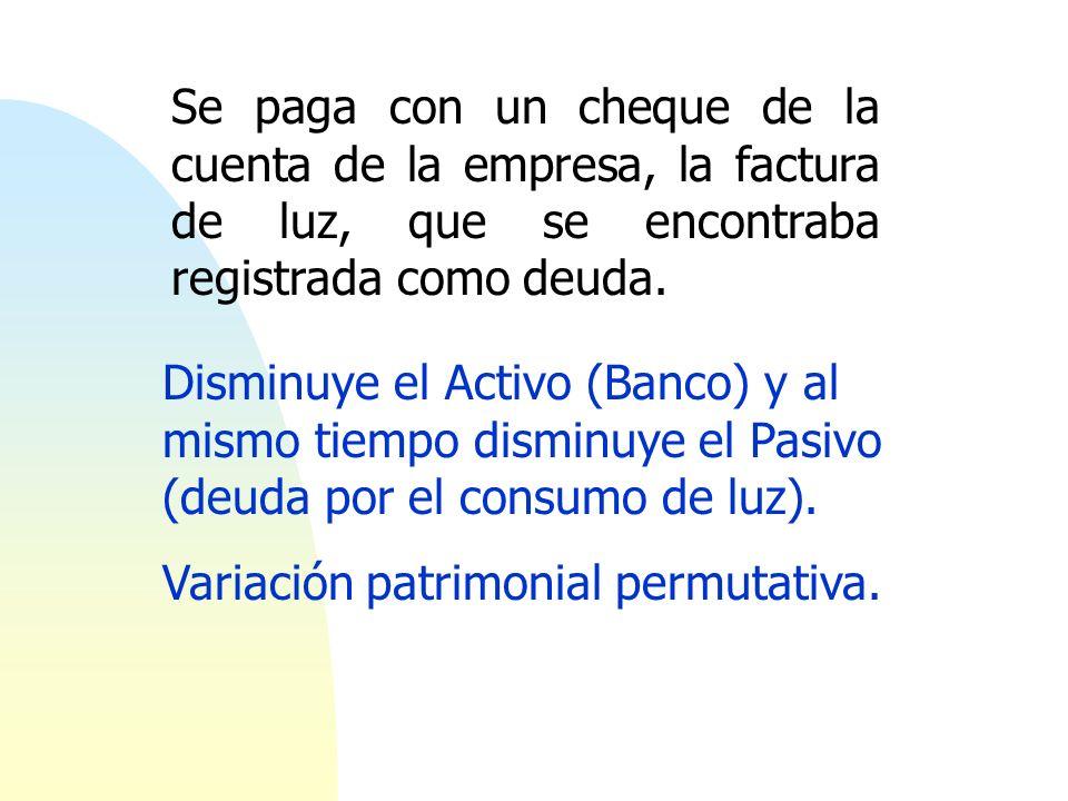 Se paga con un cheque de la cuenta de la empresa, la factura de luz, que se encontraba registrada como deuda.
