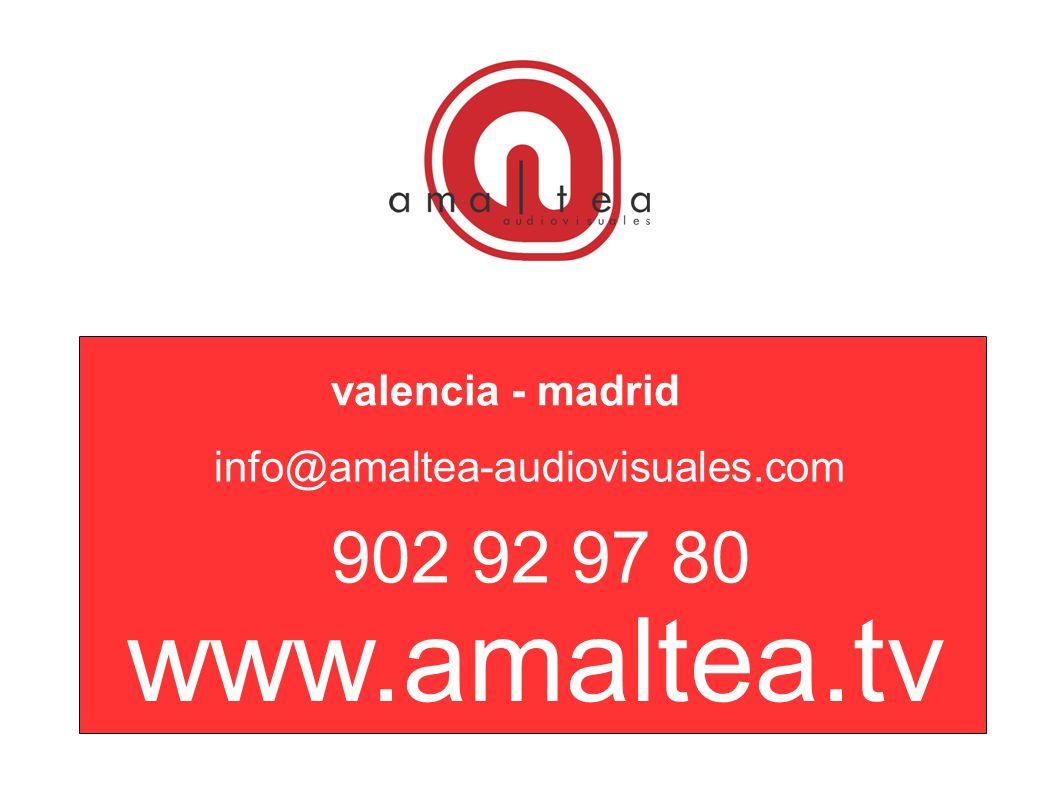 www.amaltea.tv 902 92 97 80 valencia - madrid