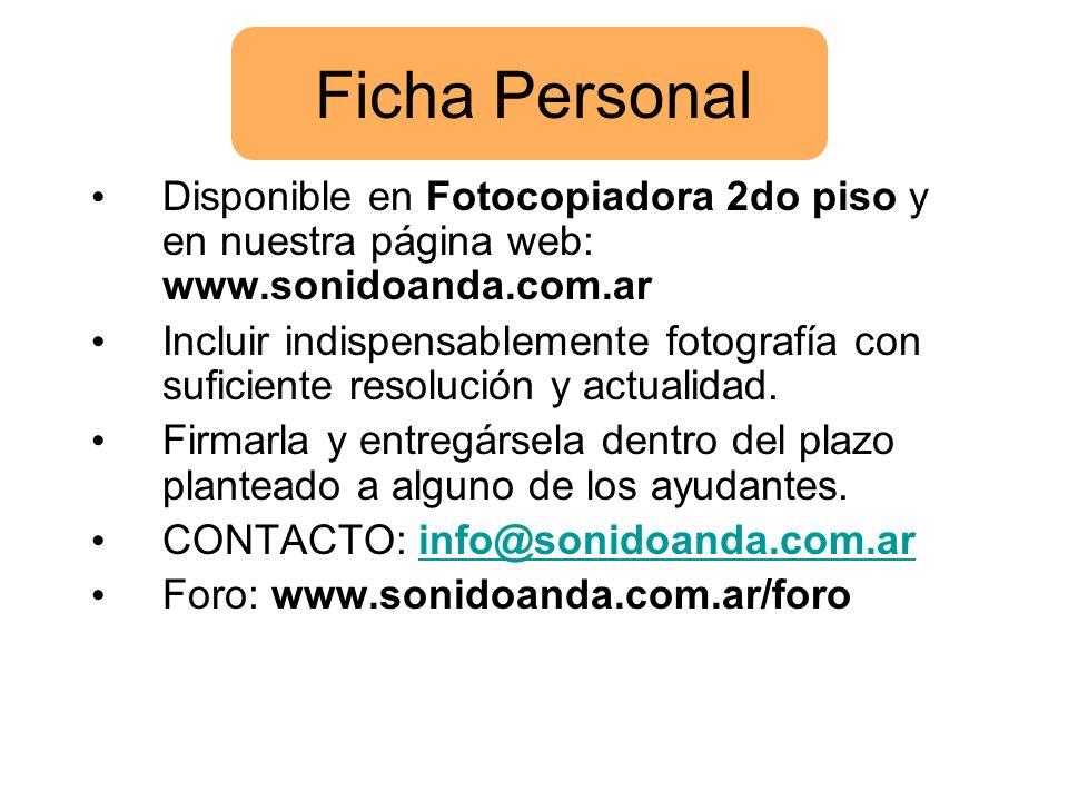 Ficha Personal Disponible en Fotocopiadora 2do piso y en nuestra página web: www.sonidoanda.com.ar.