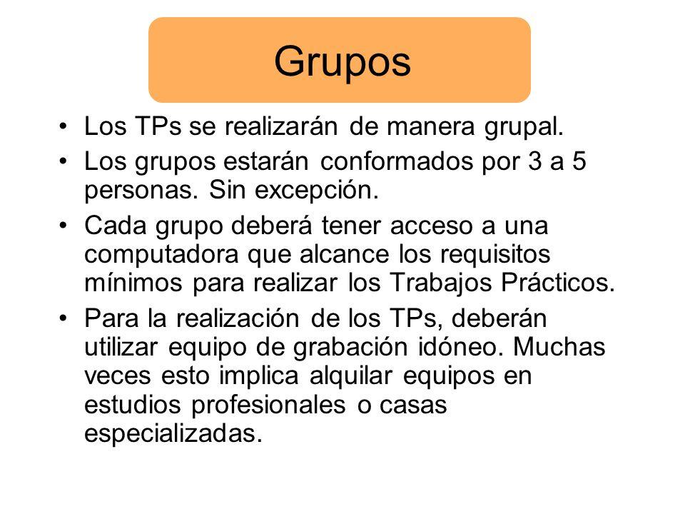 Grupos Los TPs se realizarán de manera grupal.
