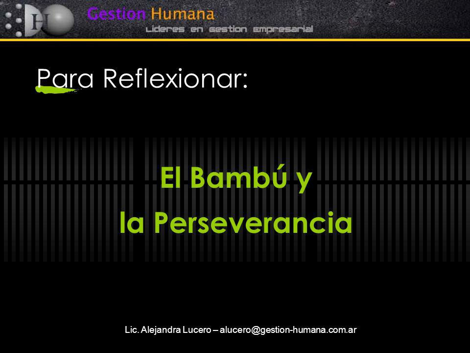 Lic. Alejandra Lucero – alucero@gestion-humana.com.ar