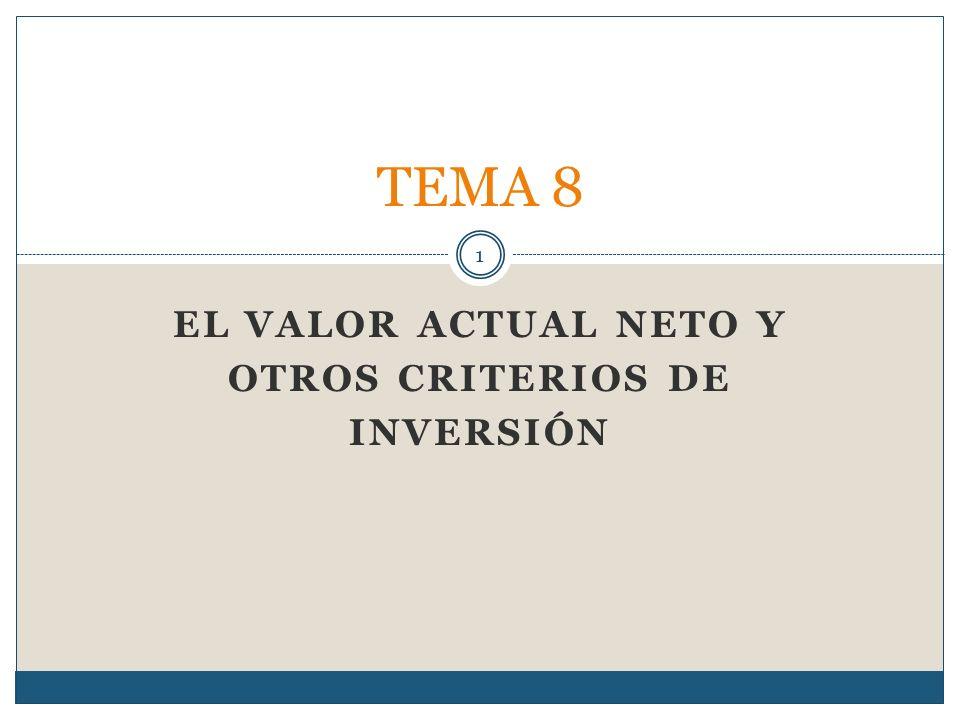 EL VALOR ACTUAL NETO Y OTROS CRITERIOS DE INVERSIÓN