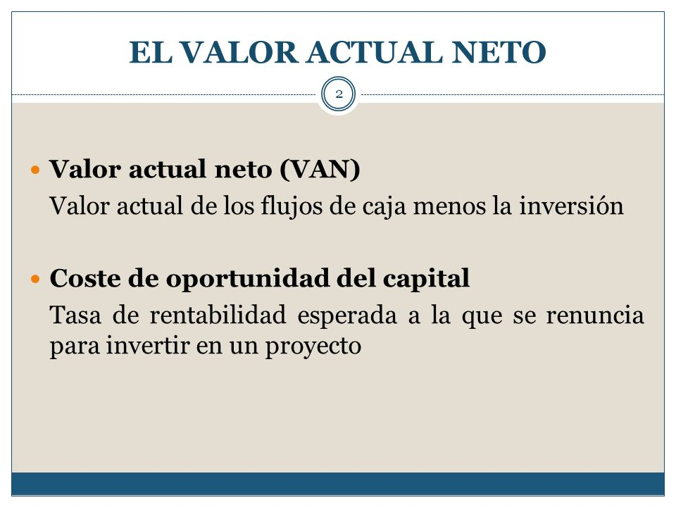 EL VALOR ACTUAL NETO Valor actual neto (VAN)