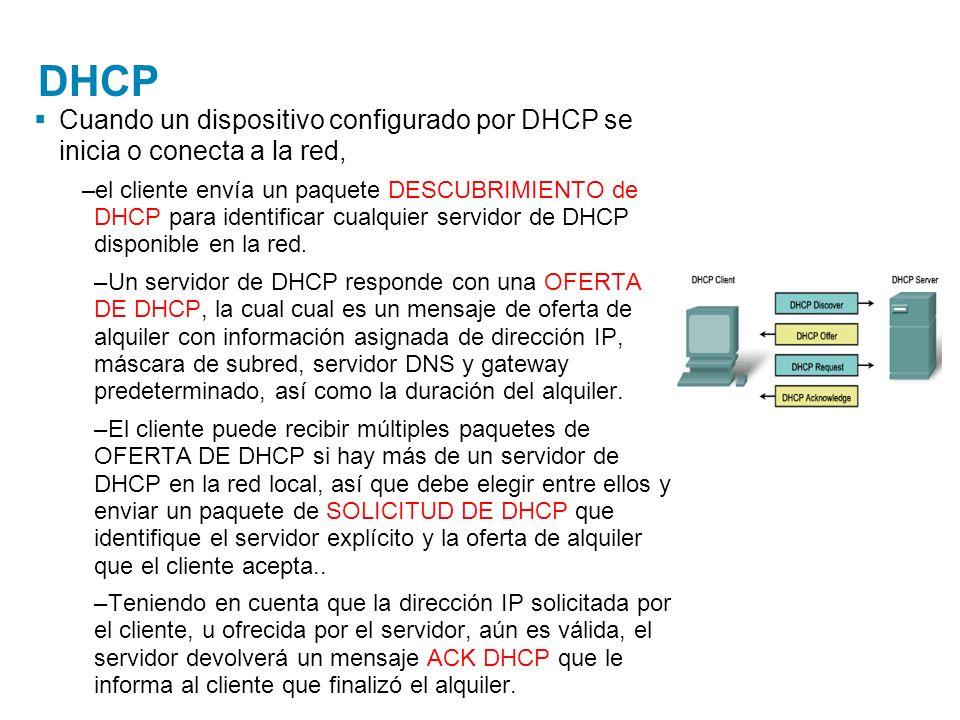 DHCP Cuando un dispositivo configurado por DHCP se inicia o conecta a la red,