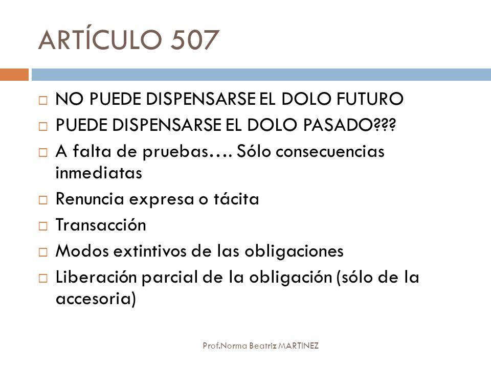 ARTÍCULO 507 NO PUEDE DISPENSARSE EL DOLO FUTURO