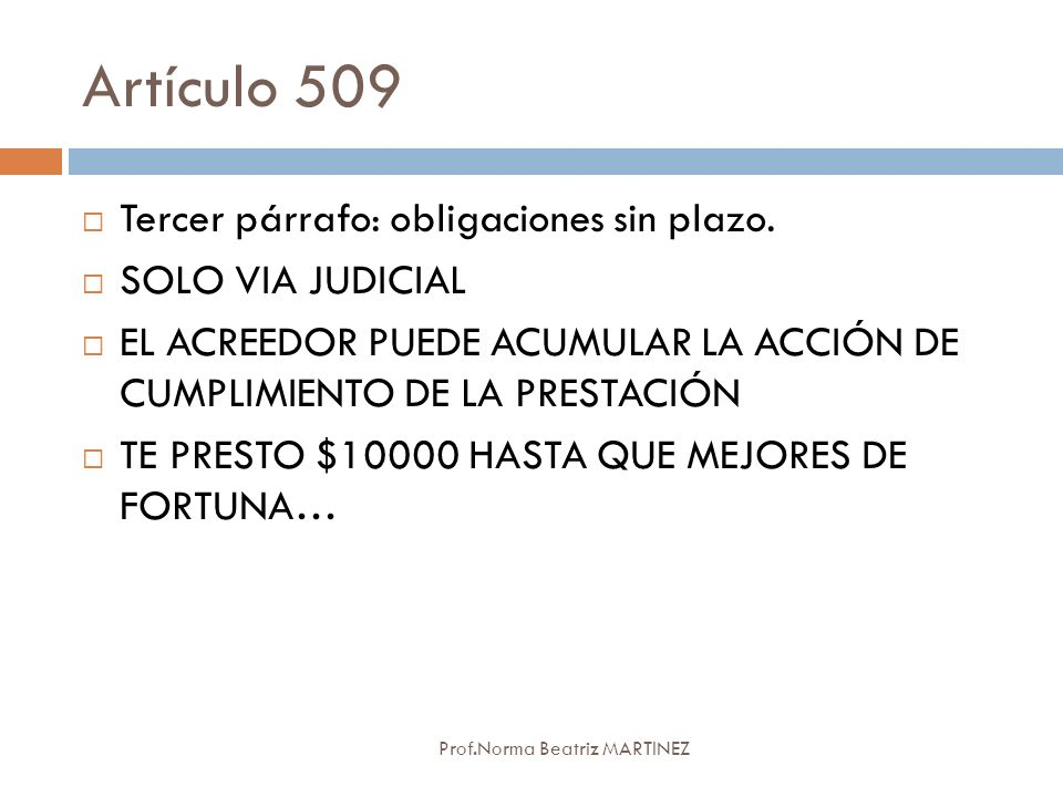 Artículo 509 Tercer párrafo: obligaciones sin plazo. SOLO VIA JUDICIAL