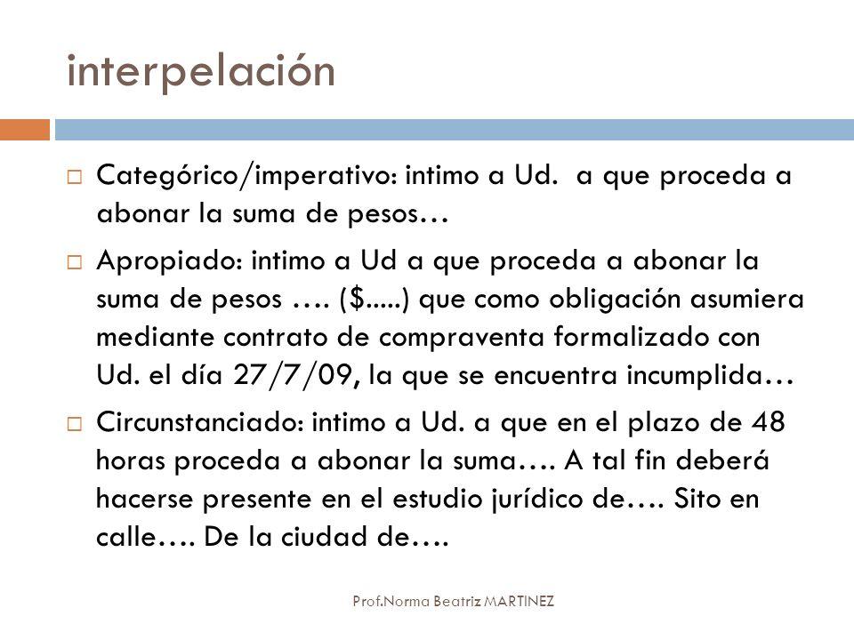 interpelación Categórico/imperativo: intimo a Ud. a que proceda a abonar la suma de pesos…