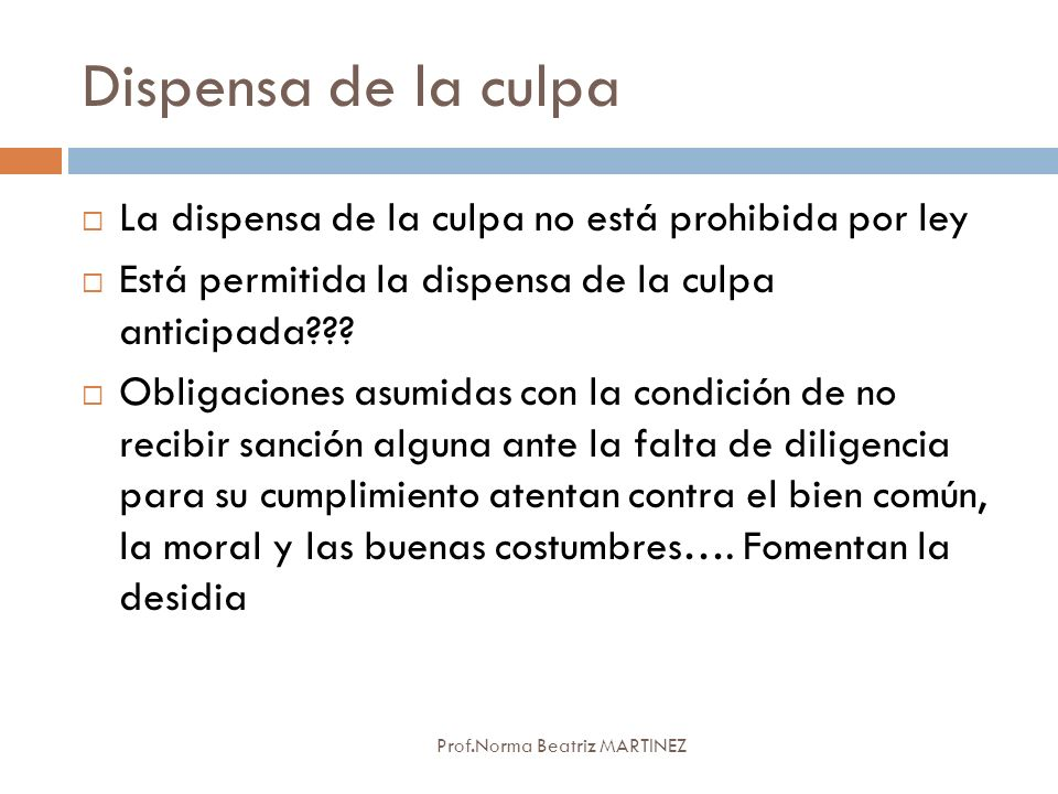 Dispensa de la culpa La dispensa de la culpa no está prohibida por ley
