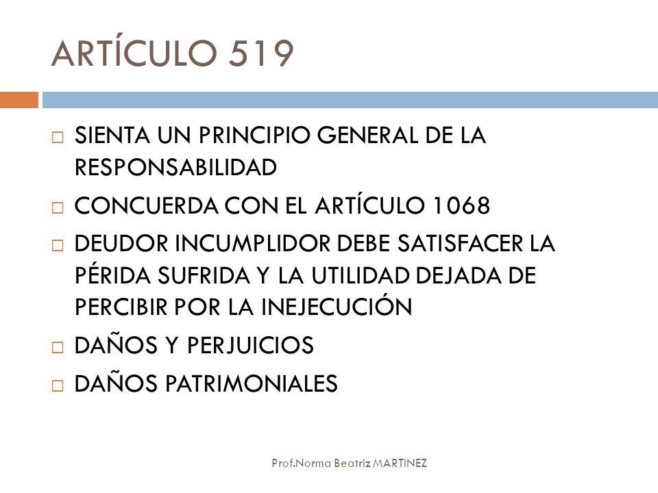 ARTÍCULO 519 SIENTA UN PRINCIPIO GENERAL DE LA RESPONSABILIDAD