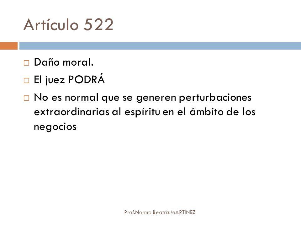 Artículo 522 Daño moral. El juez PODRÁ