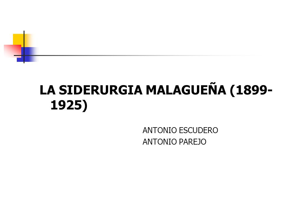 LA SIDERURGIA MALAGUEÑA (1899-1925)