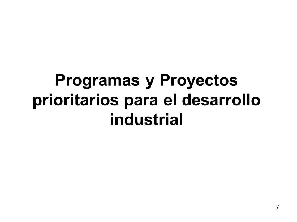 Programas y Proyectos prioritarios para el desarrollo industrial