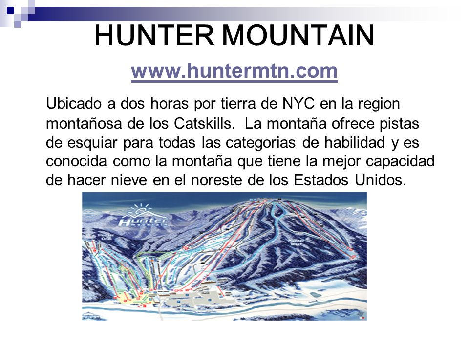 HUNTER MOUNTAIN www.huntermtn.com