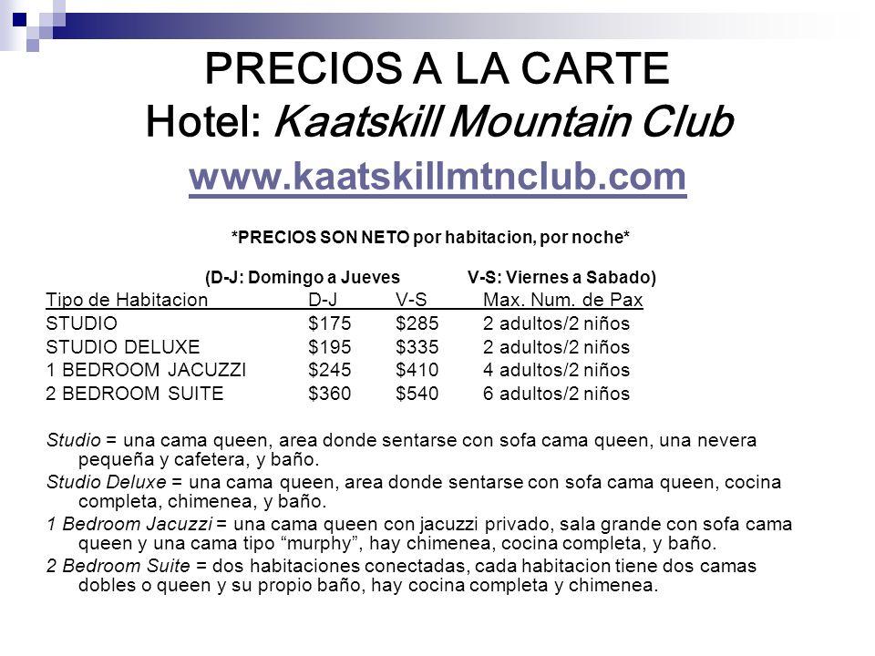 PRECIOS A LA CARTE Hotel: Kaatskill Mountain Club www.kaatskillmtnclub.com